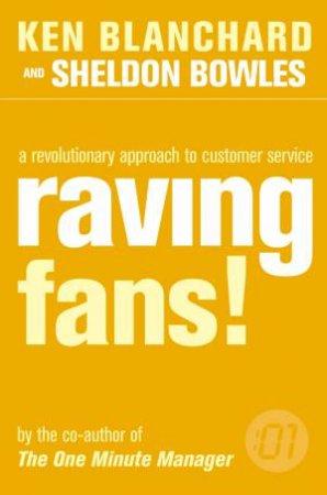 Raving Fans by Ken Blanchard & Sheldon Bowles