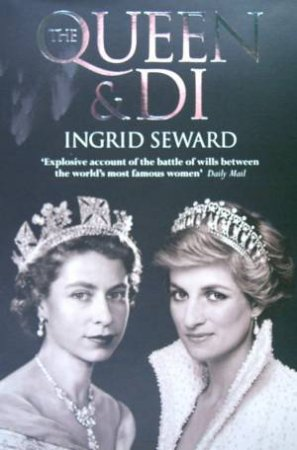 The Queen And Di by Ingrid Seward