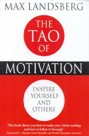 The Tao Of Motivation by Max Landsberg