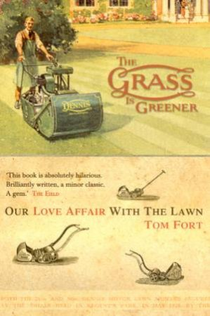 The Grass Is Greener by Tom Fort