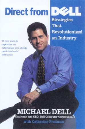 Direct From Dell by Michael Dell & Catherine Fredman
