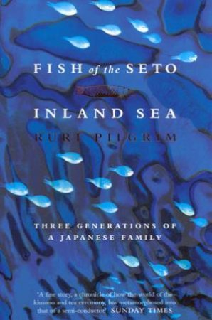 Fish Of The Seto Inland Sea by Ruri Pilgrim