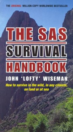 The SAS Survival Handbook by John Wiseman
