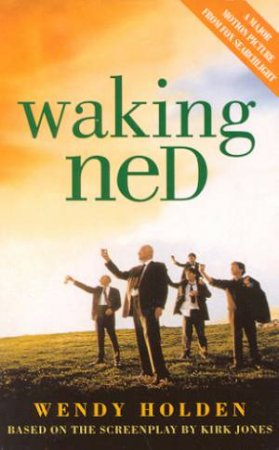 Waking Ned - Film Tie In by Wendy Holden
