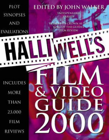 Halliwell's Film & Video Guide 2000 by John Walker