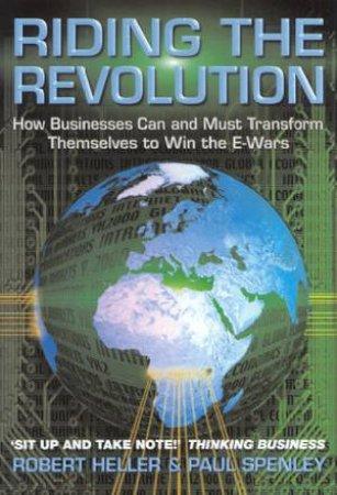 Riding The Revolution by Robert Heller & Paul Spenley