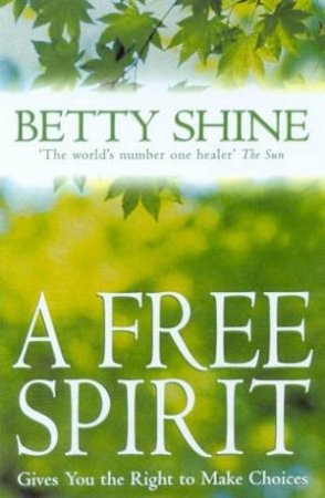 A Free Spirit by Betty Shine