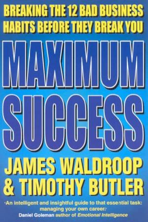 Maximum Success by James Waldroop & Timothy Butler