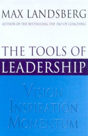 The Tools Of Leadership by Max Landsberg