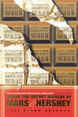 The Chocolate Wars by Joel Glenn Brenner