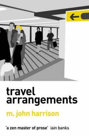 Travel Arrangements by M John Harrison