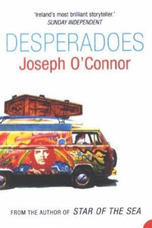 Desperadoes by Joseph O'Connor