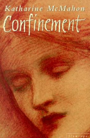 Confinement by Katherine McMahon