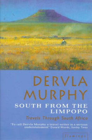 South From The Limpopo by Dervla Murphy