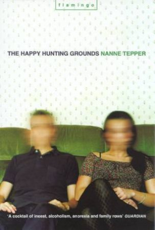The Happy Hunting Grounds by Nanne Tepper