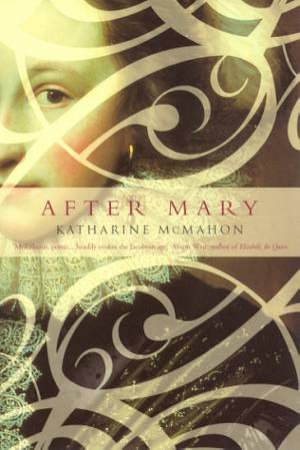 After Mary by Katherine McMahon
