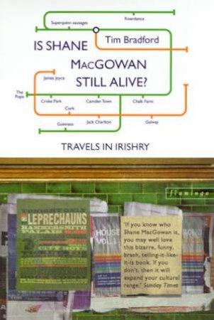Is Shane MacGowan Still Alive? by Tim Bradford