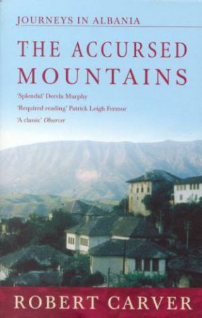 The Accursed Mountains by Robert Carver