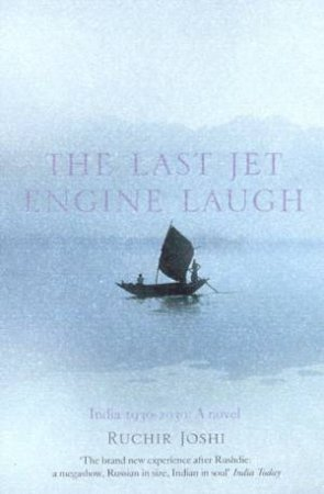 The Last Jet Engine Laugh by Ruchir Joshi