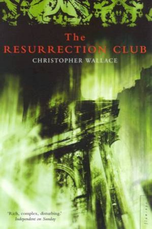 The Resurrection Club by Christopher Wallace