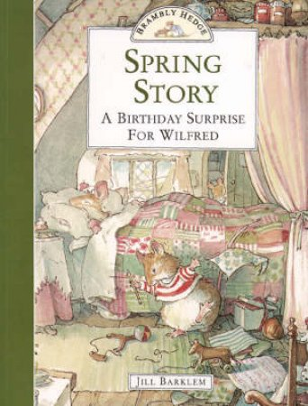 Brambly Hedge: Spring Story by Jill Barklem