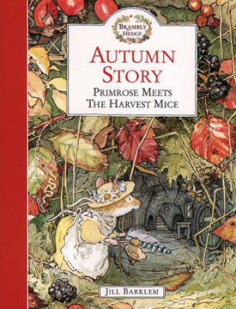 Brambly Hedge: Autumn Story by Jill Barklem