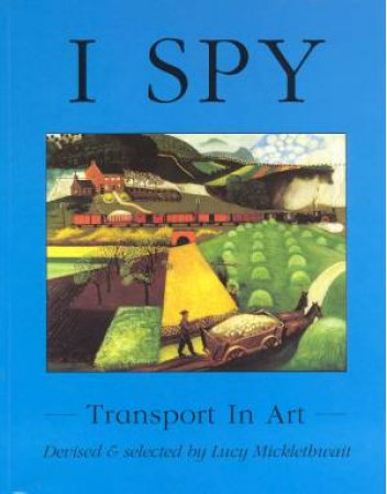 I Spy Transport In Art by Lucy Micklethwait