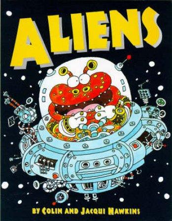 Aliens by Colin Hawkins & Jacqui Hawkins