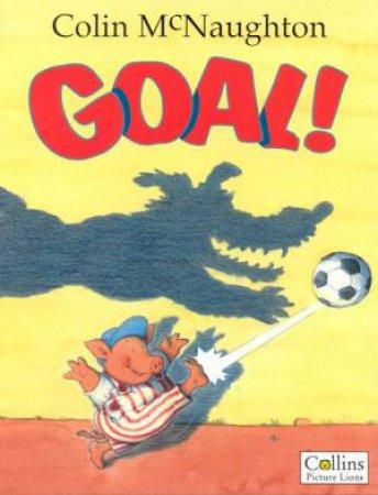 Preston Pig: Goal! by Colin McNaughton