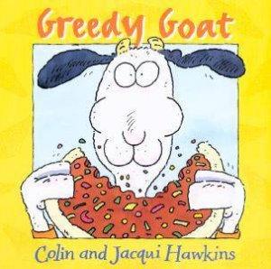 Greedy Goat by Colin & Jacqui Hawkins