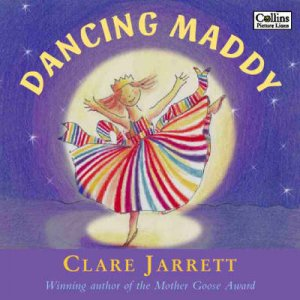 Dancing Maddy by Claire Jarrett