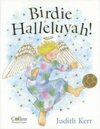 Birdie Halleluyah! by Judith Kerr
