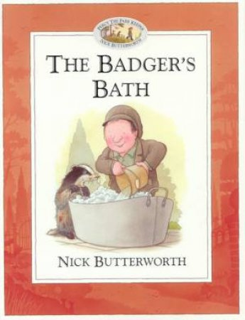 Percy The Park Keeper: The Badger's Bath by Nick Butterworth