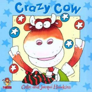 Crazy Cow by Colin & Jacqui Hawkins