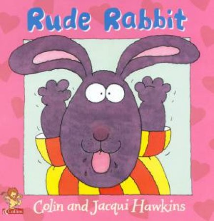 Rude Rabbit by Colin & Jacqui Hawkins