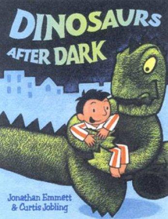 Dinosaurs After Dark by Jonathan Emmett & Curtis Jobling
