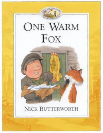 Percy The Park Keeper: One Warm Fox by Nick Butterworth