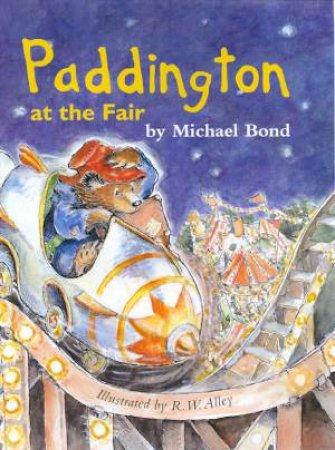 Paddington At The Fair by Michael Bond
