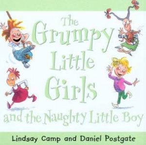 The Grumpy Little Girls And The Naughty Little Boy by Lindsay Camp