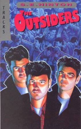 Tracks: The Outsiders by S E Hinton