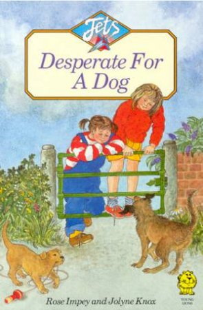 Jets: Desperate For A Dog by Rose Impey