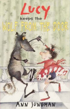 Lucy Keeps The Wolf From Her Door by Ann Jungman