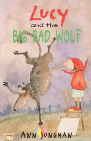 Lucy And The Big Bad Wolf by Ann Jungman