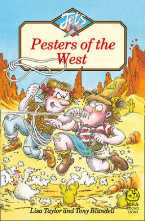 Colour Jets: Pesters Of The West by Lisa Taylor