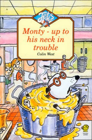 Monty Up To His Neck In Trouble by Colin West
