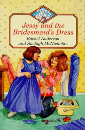 Jessie And The Bridesmaid's Dress by Rachael Anderson