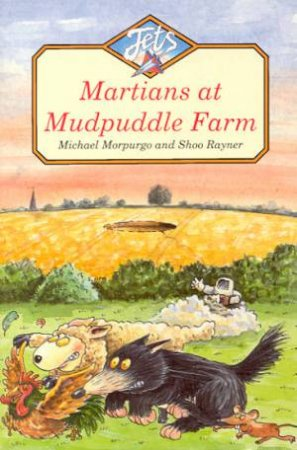 Jets: Martians At Mudpuddle Farm by Michael Morpurgo