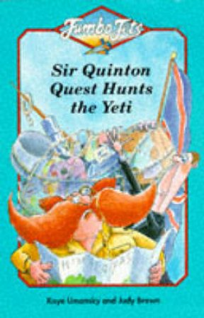 Sir Quinton Quest Hunts The Yeti by Kaye Umansky