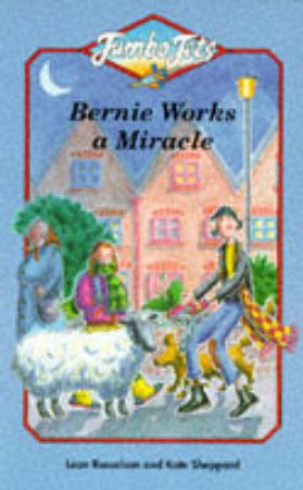 Jumbo Jets: Bernie Works A Miracle by Leon Rosselson