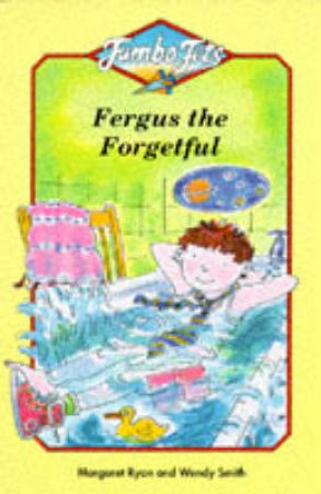 Jumbo Jets: Fergus The Forgetful by Margaret Ryan
